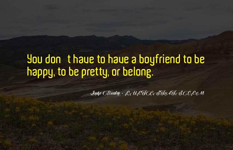 I'm Happy With My Boyfriend Quotes #1729927