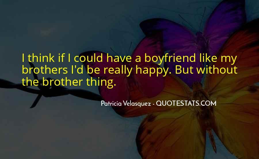 I'm Happy With My Boyfriend Quotes #283385