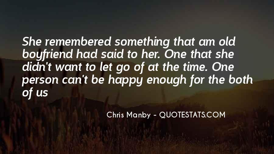 I'm Happy With My Boyfriend Quotes #316282