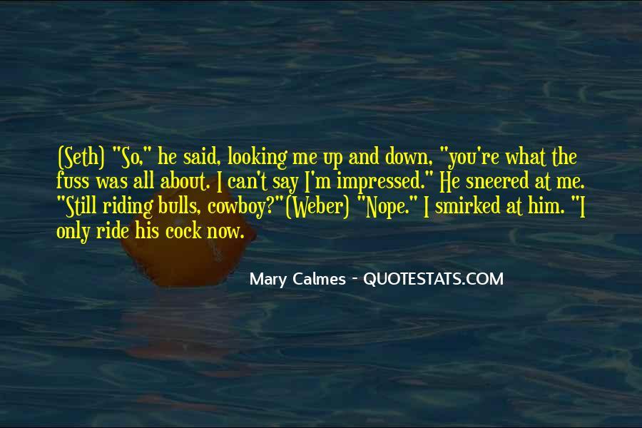 I'm His Ride Quotes #1833324