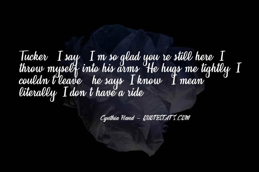 I'm His Ride Quotes #347945