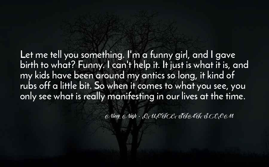 I'm Just A Little Girl Quotes #548354