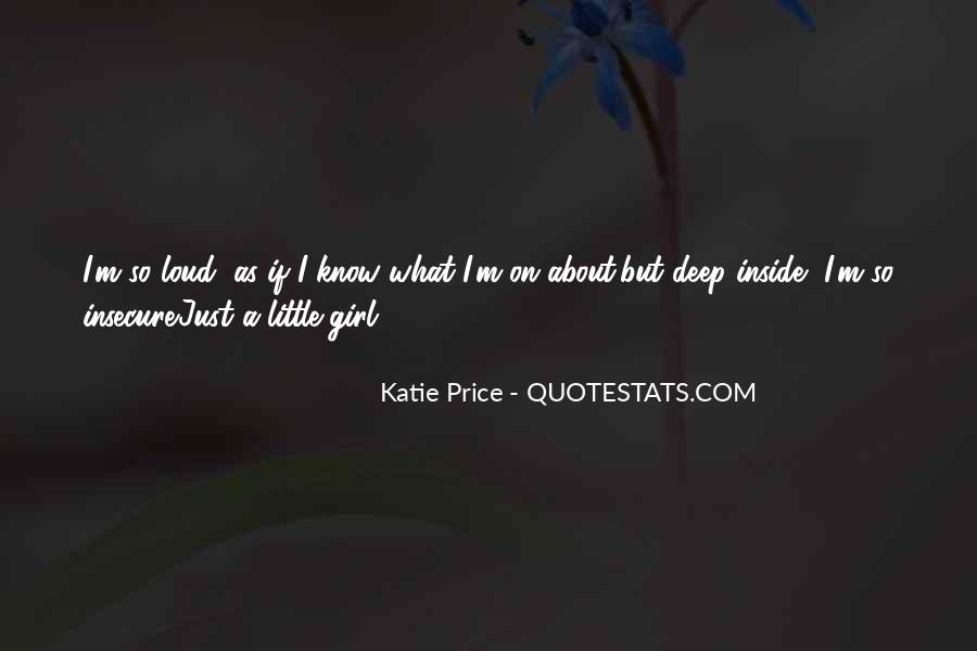 I'm Just A Little Girl Quotes #908596