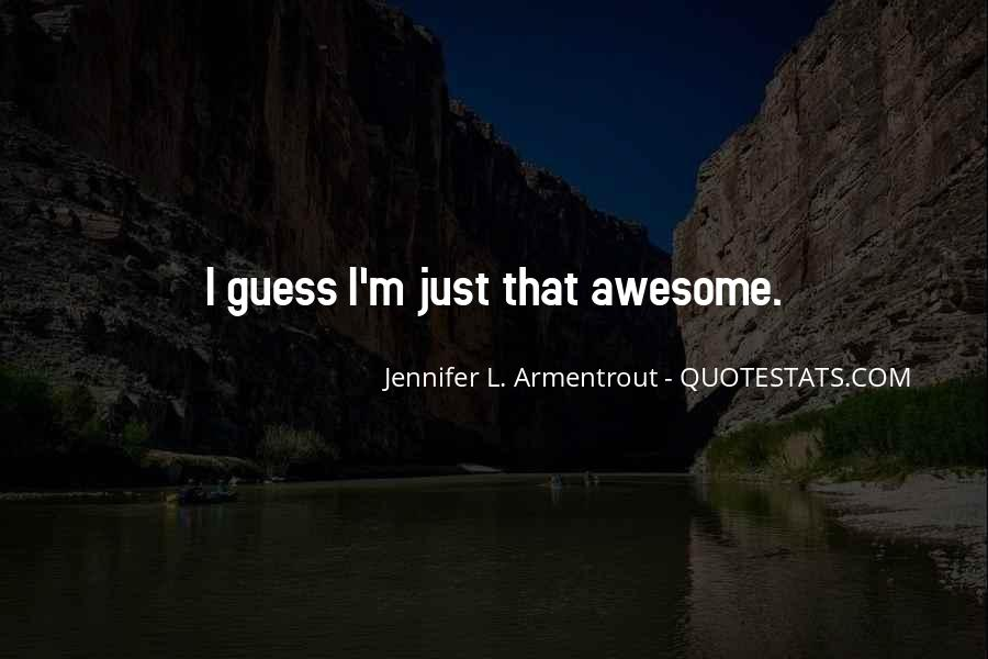 I'm Just Awesome Quotes #964729