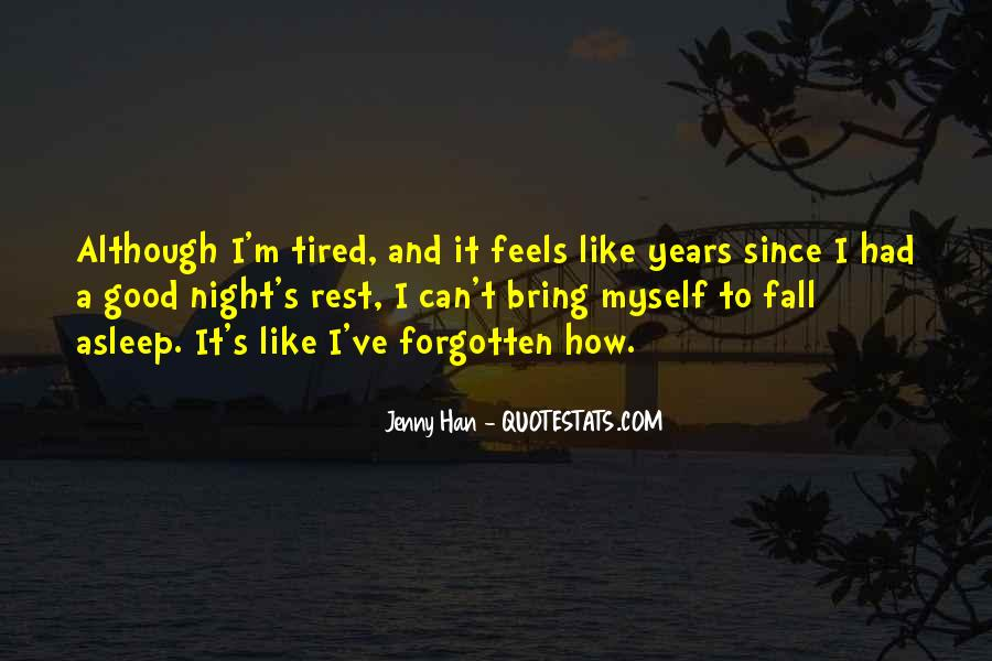 I'm Just Too Tired Quotes #18751