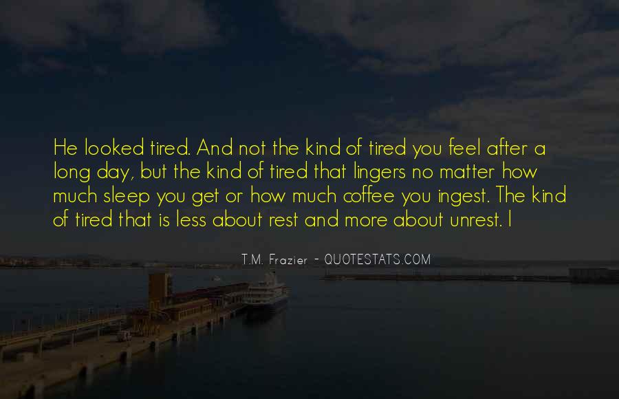 I'm Just Too Tired Quotes #8755