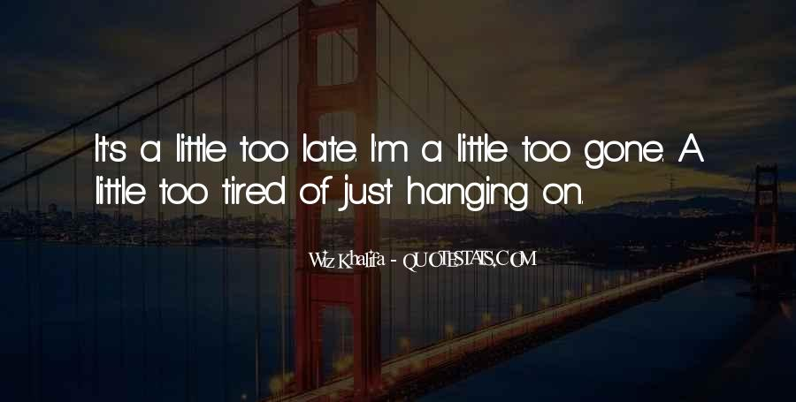 I'm Just Too Tired Quotes #952608