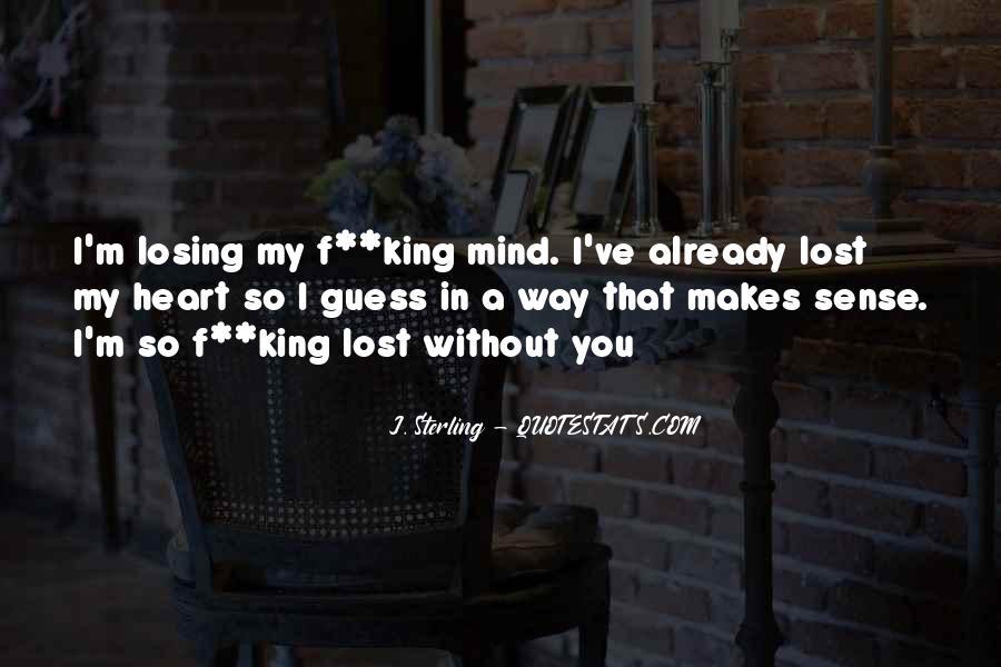 I'm Losing My Mind Quotes #1415793