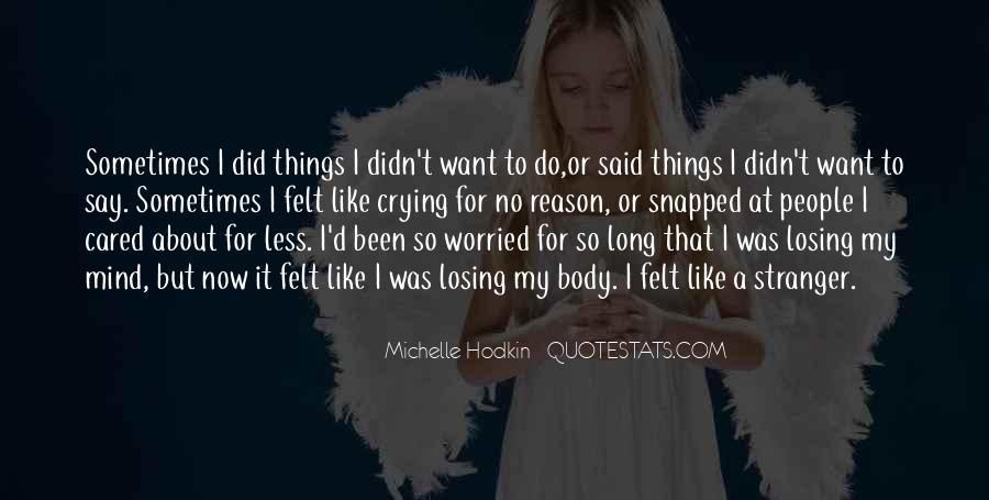 I'm Losing My Mind Quotes #1619669