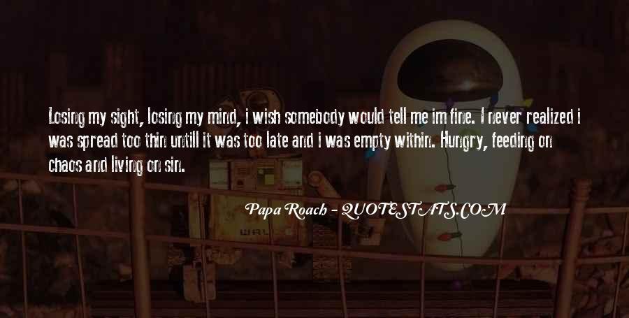 I'm Losing My Mind Quotes #227527