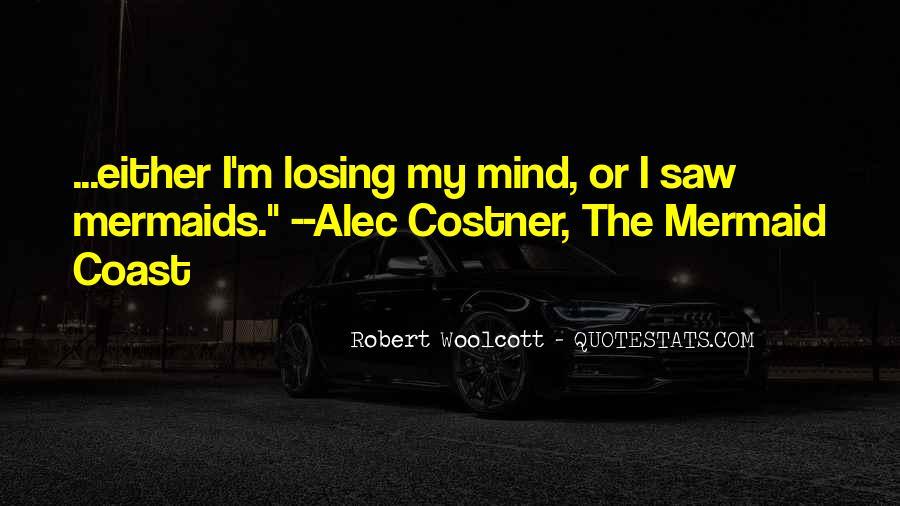 I'm Losing My Mind Quotes #496634