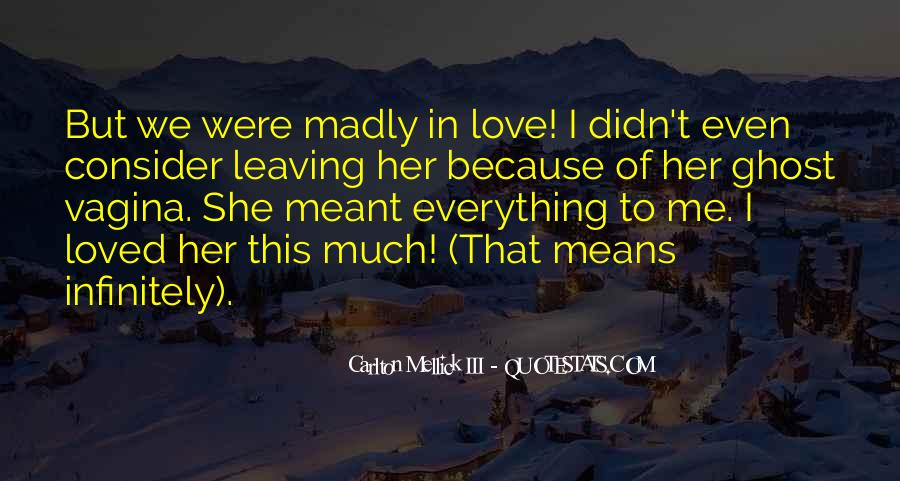 I'm Madly In Love Quotes #1443172