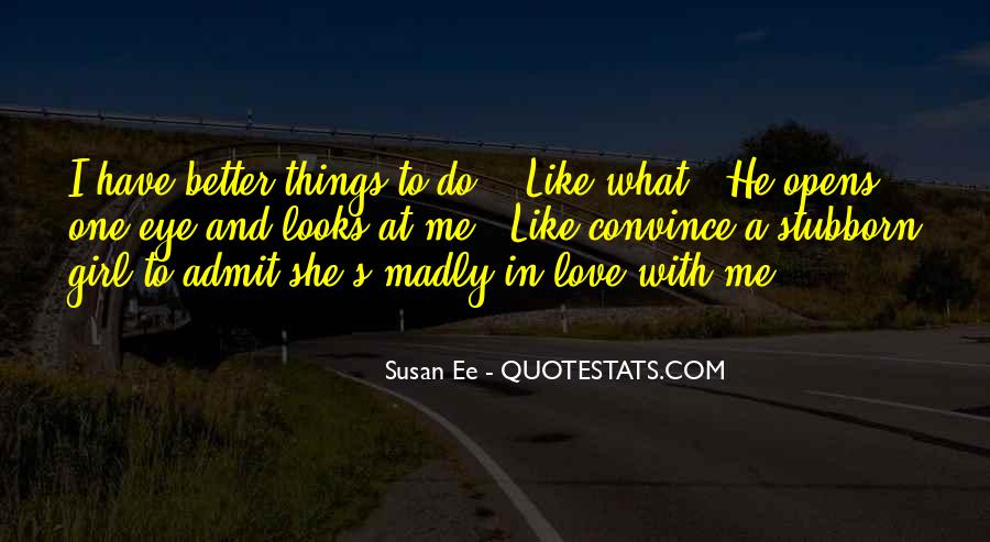 I'm Madly In Love Quotes #166486
