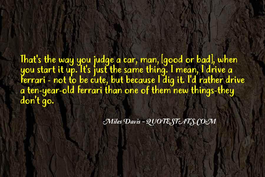 I'm Not A Bad Man Quotes #1041511