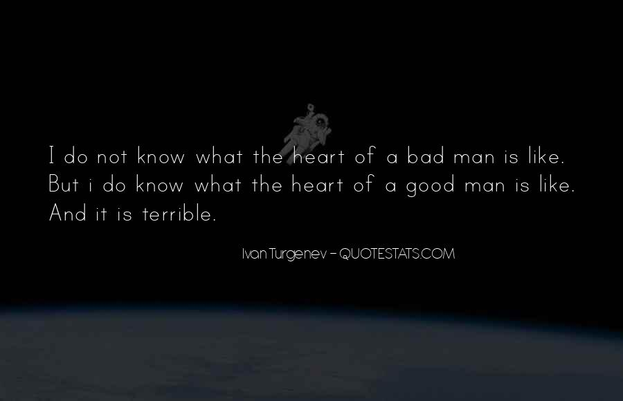I'm Not A Bad Man Quotes #289044
