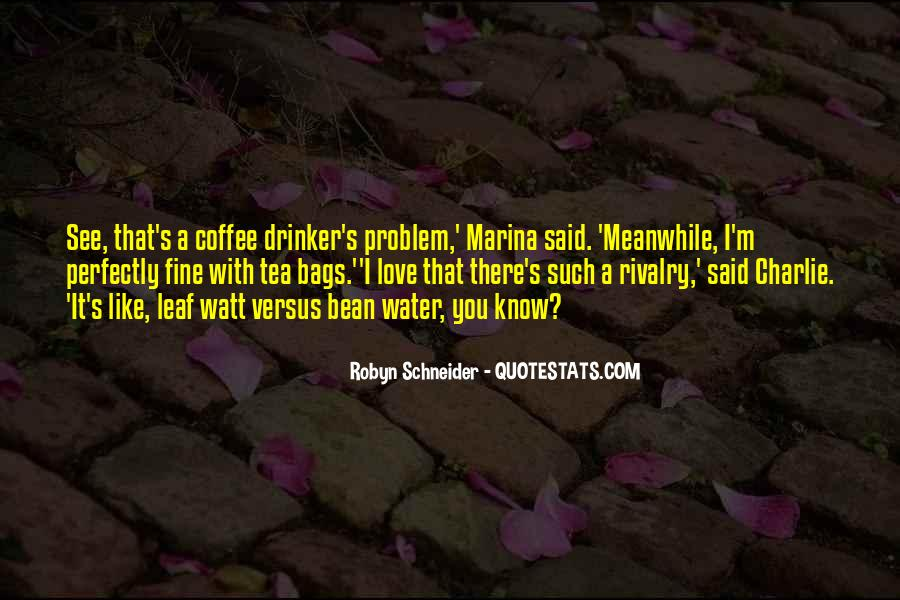 I'm Not A Coffee Drinker Quotes #476691