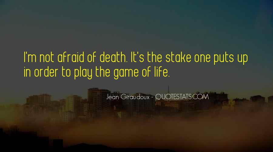 I'm Not Afraid Death Quotes #1029647