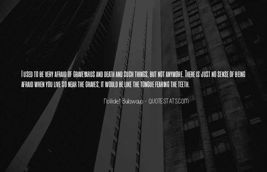 I'm Not Afraid Death Quotes #1150254