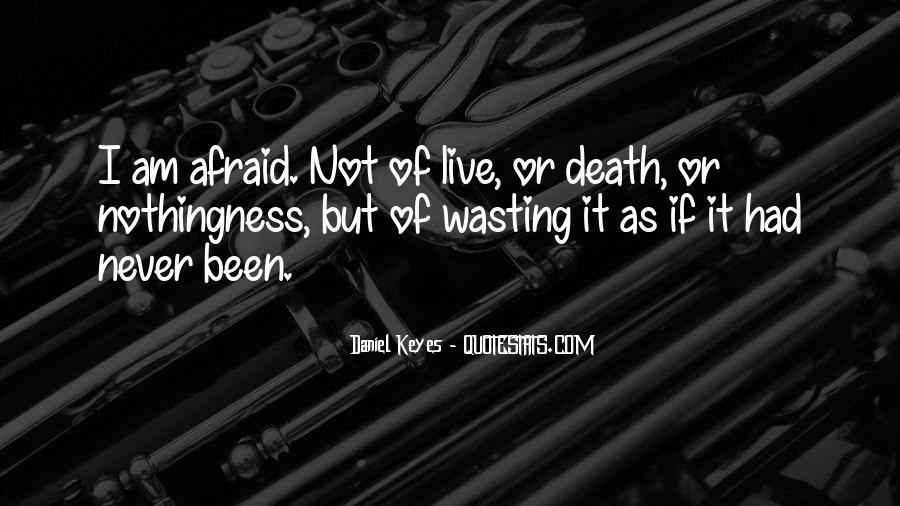I'm Not Afraid Death Quotes #1174384