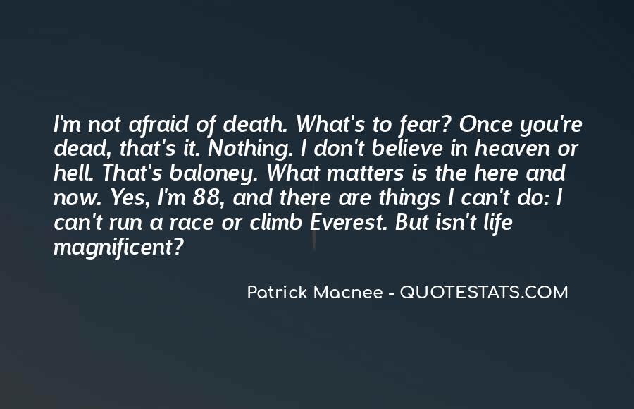 I'm Not Afraid Death Quotes #1259342
