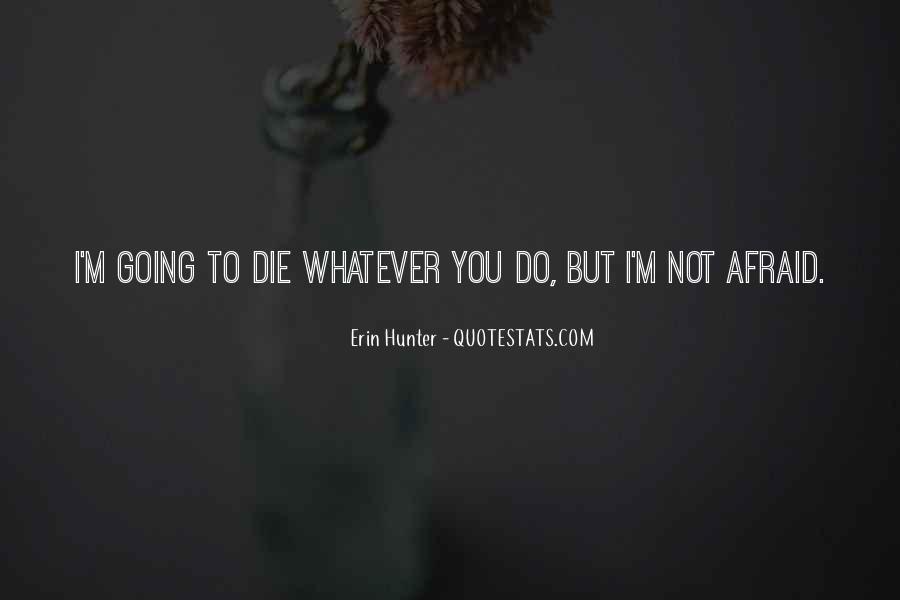 I'm Not Afraid Death Quotes #1356972