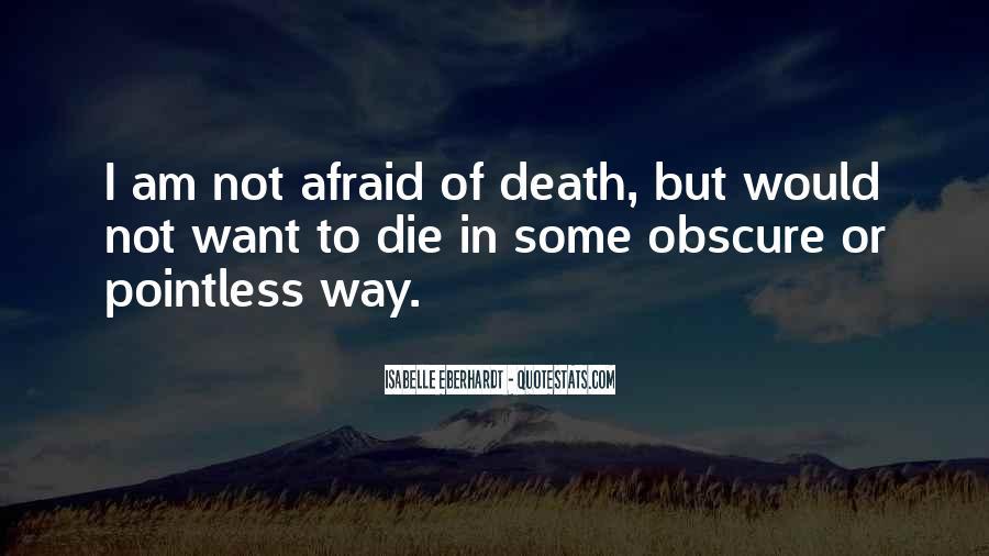 I'm Not Afraid Death Quotes #1391802
