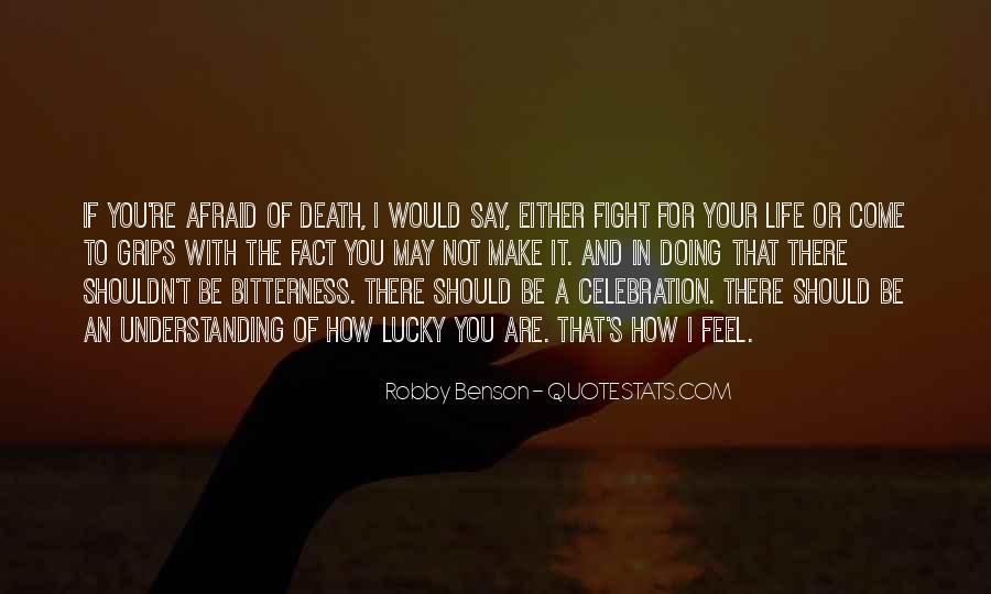 I'm Not Afraid Death Quotes #1401246
