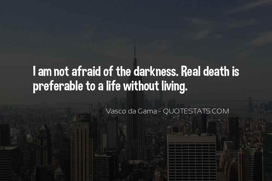 I'm Not Afraid Death Quotes #1406560