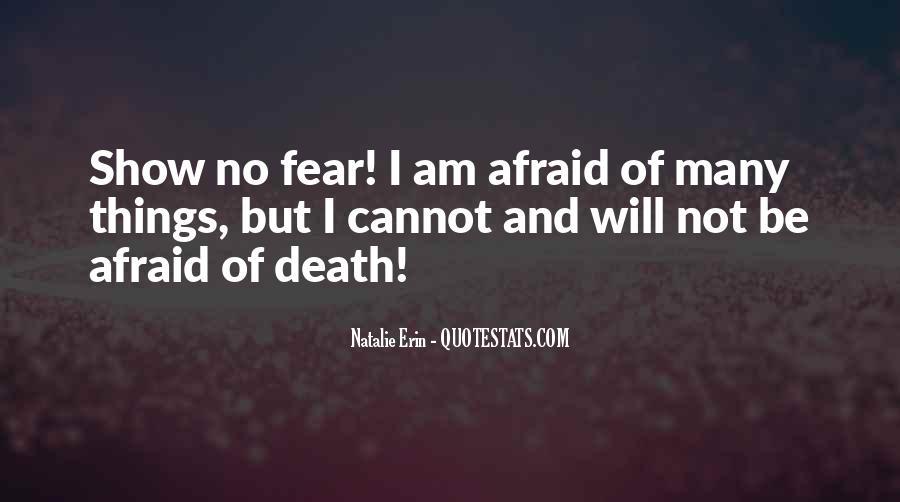 I'm Not Afraid Death Quotes #1425632