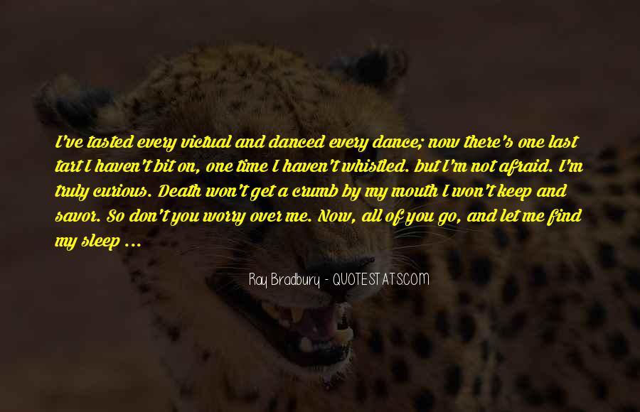 I'm Not Afraid Death Quotes #1445173