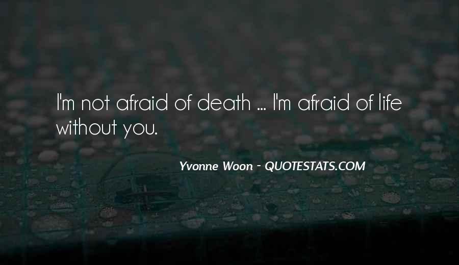 I'm Not Afraid Death Quotes #1470942