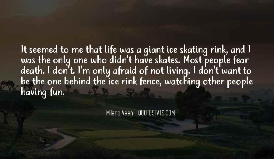 I'm Not Afraid Death Quotes #1504258