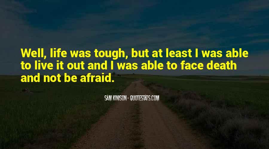 I'm Not Afraid Death Quotes #1590681