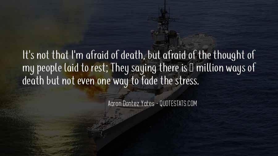 I'm Not Afraid Death Quotes #159758