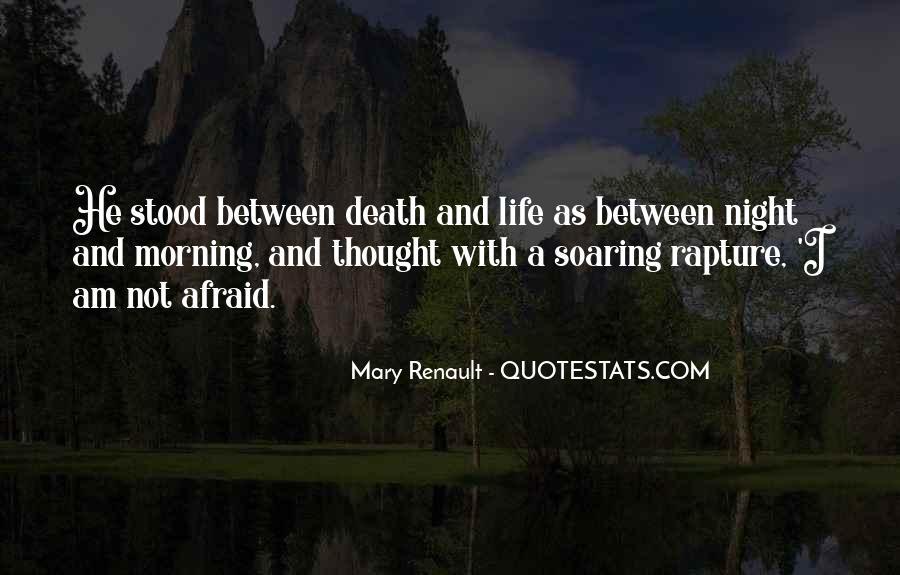 I'm Not Afraid Death Quotes #1603952
