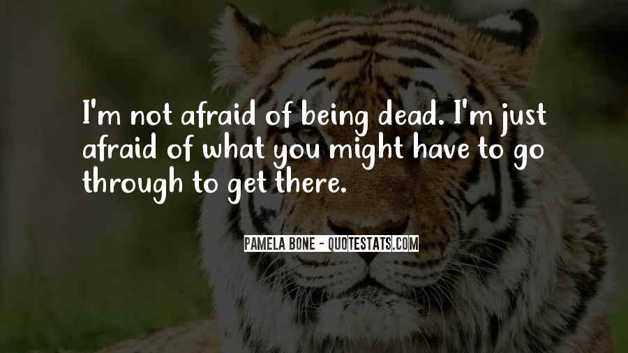 I'm Not Afraid Death Quotes #168982