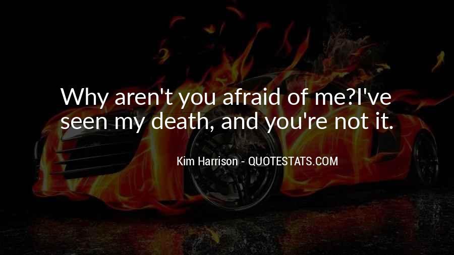I'm Not Afraid Death Quotes #1707778