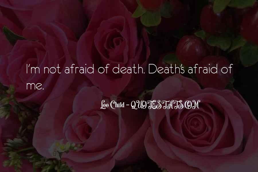 I'm Not Afraid Death Quotes #1734980