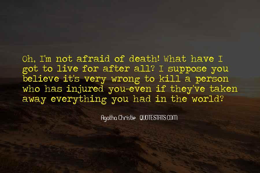 I'm Not Afraid Death Quotes #1864197
