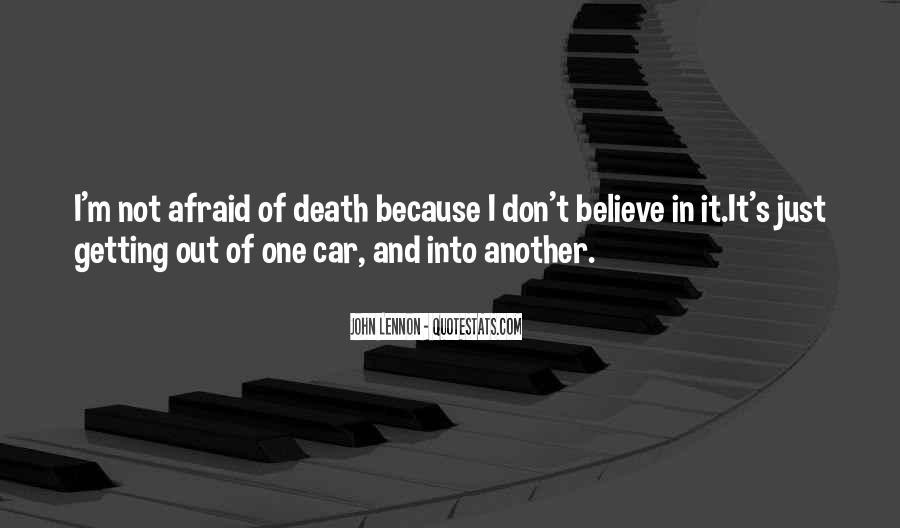 I'm Not Afraid Death Quotes #195532