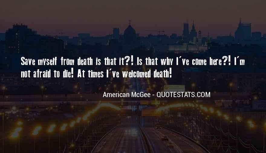 I'm Not Afraid Death Quotes #240516