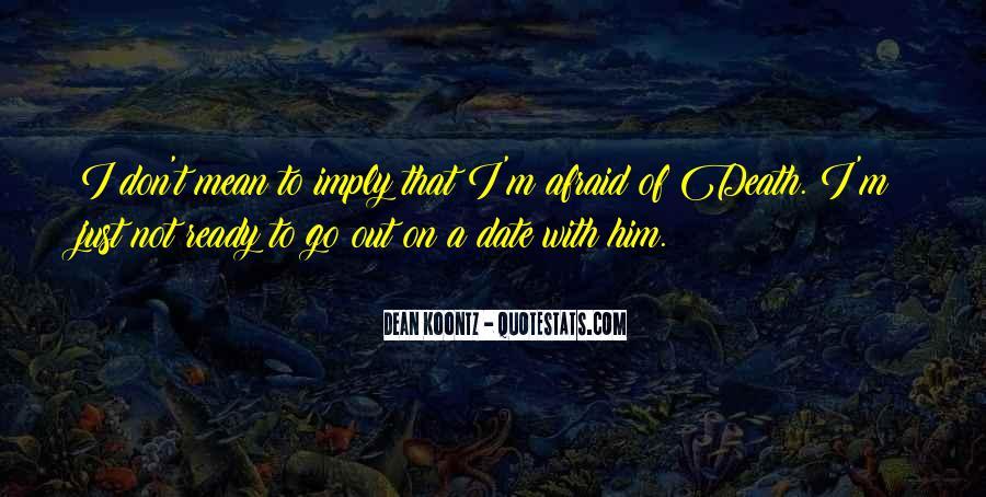 I'm Not Afraid Death Quotes #242035
