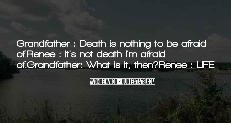 I'm Not Afraid Death Quotes #291824
