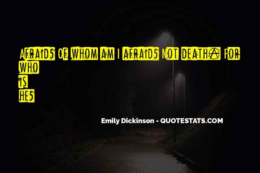 I'm Not Afraid Death Quotes #303777
