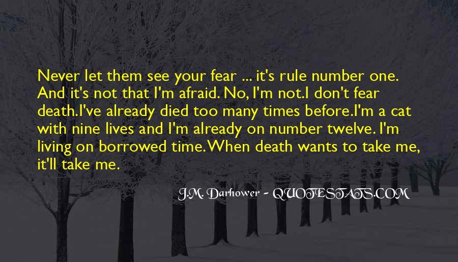 I'm Not Afraid Death Quotes #51057
