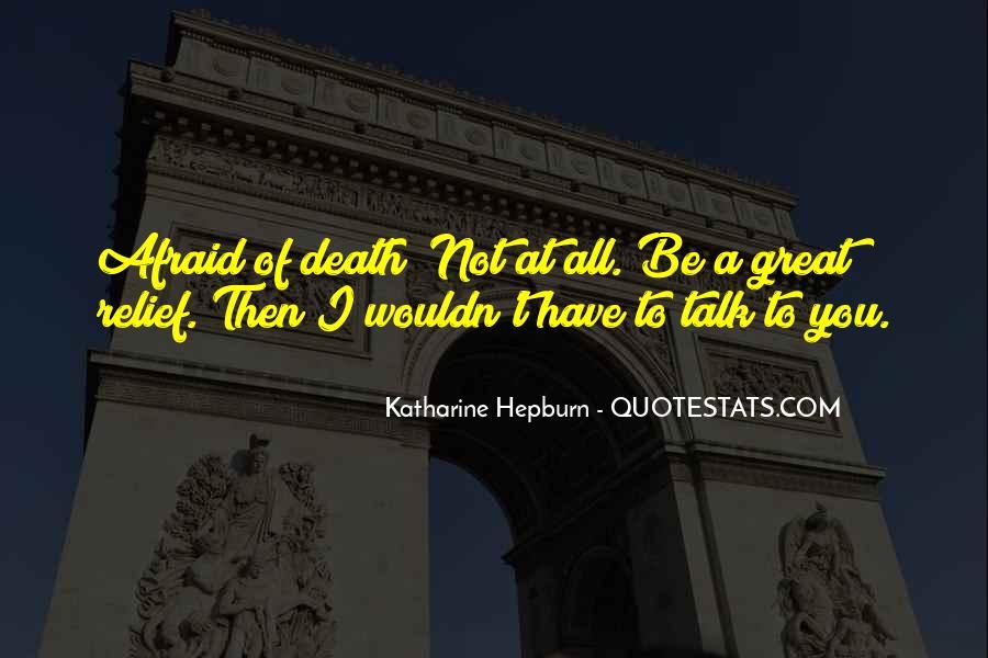 I'm Not Afraid Death Quotes #593981