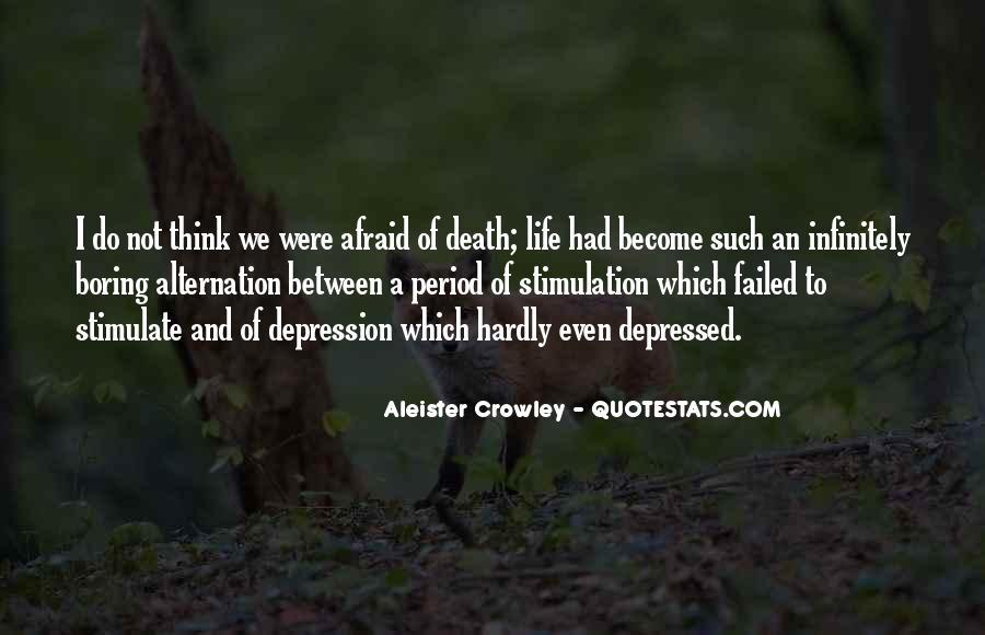 I'm Not Afraid Death Quotes #723414