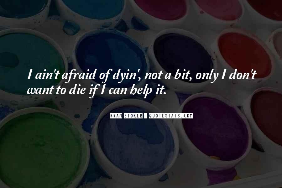 I'm Not Afraid Death Quotes #74798