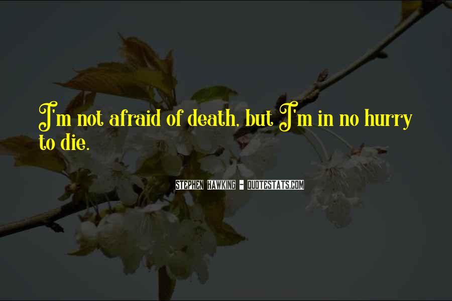 I'm Not Afraid Death Quotes #788299