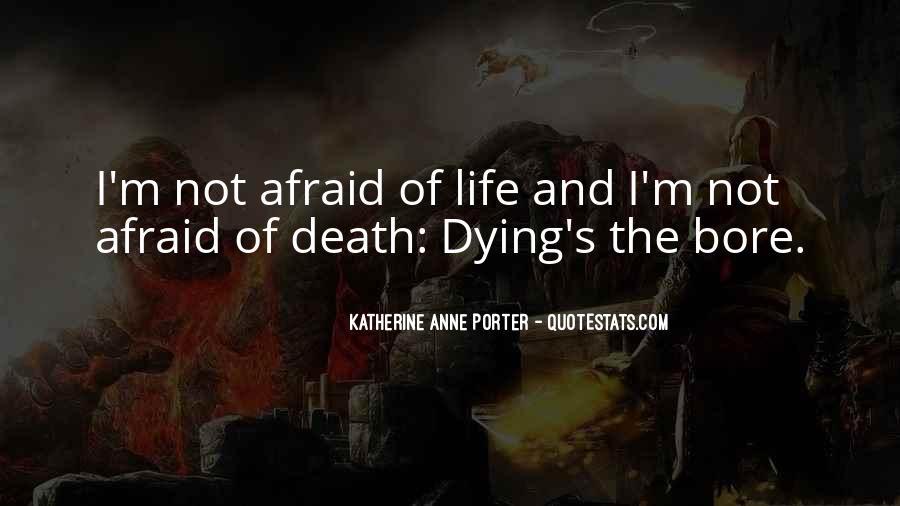 I'm Not Afraid Death Quotes #85368
